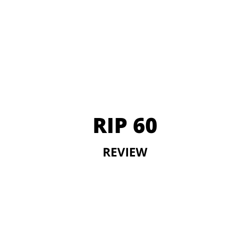 Rip 60 Review